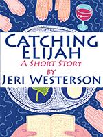 Catching Elijah